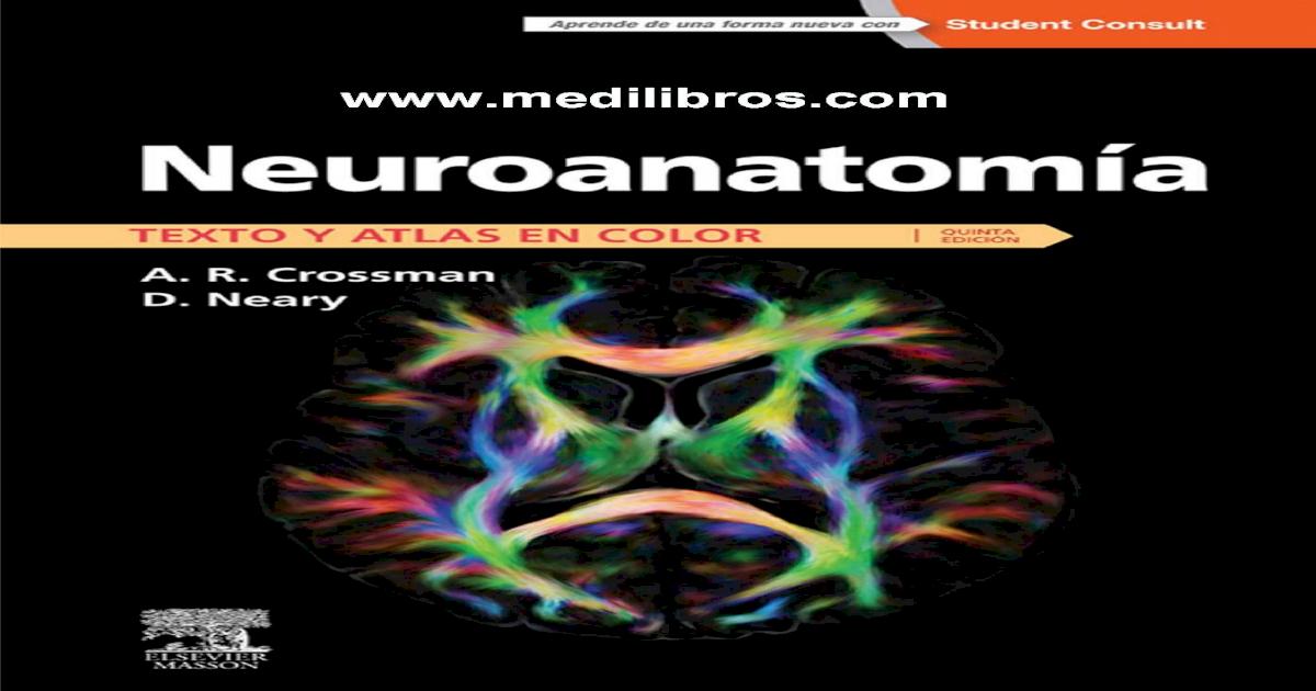Neuroanatomia Texto y Atlas en Color CROSSMAN 5ed medilibros.com.pdf ...