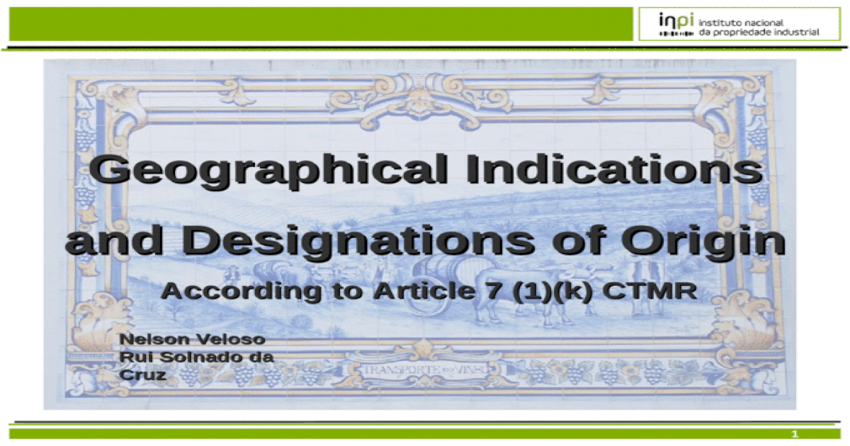 1 geographical indications and designations of origin according to 1 geographical indications and designations of origin according to article 7 1k ctmr nelson veloso rui solnado da cruz ppt powerpoint fandeluxe Images