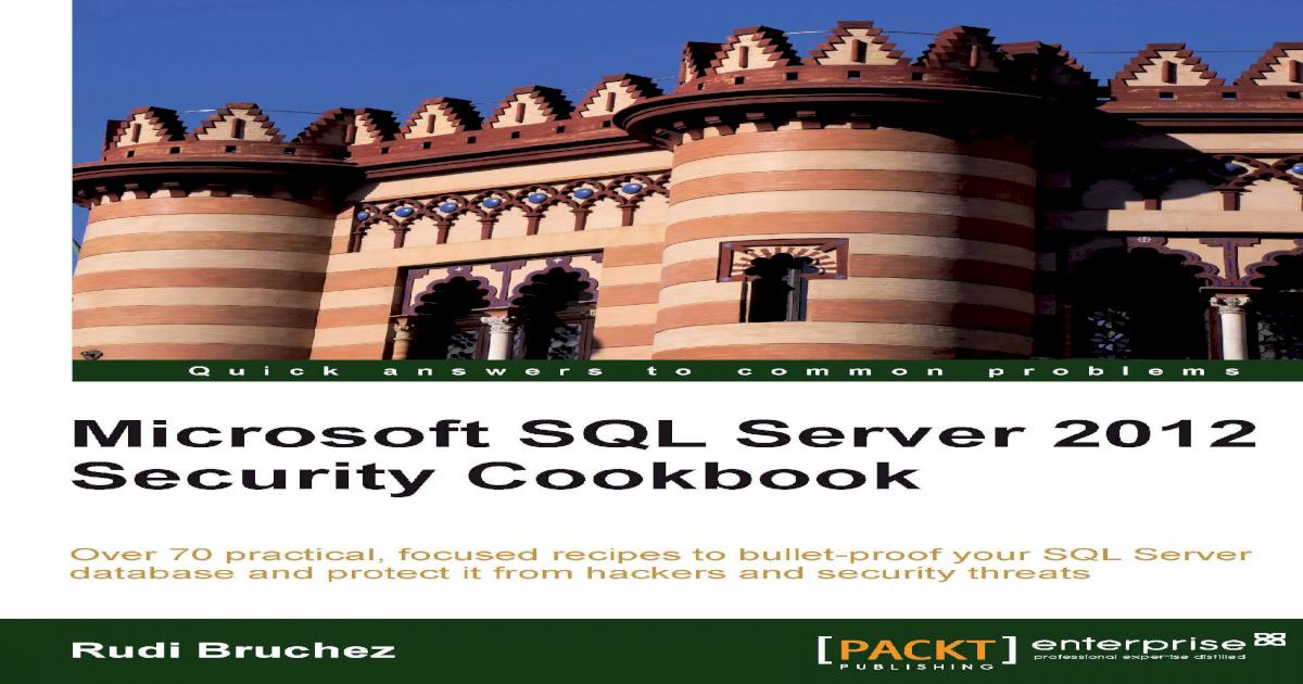 Microsoft SQL Server 2012 Security Cookbook - [PDF Document]
