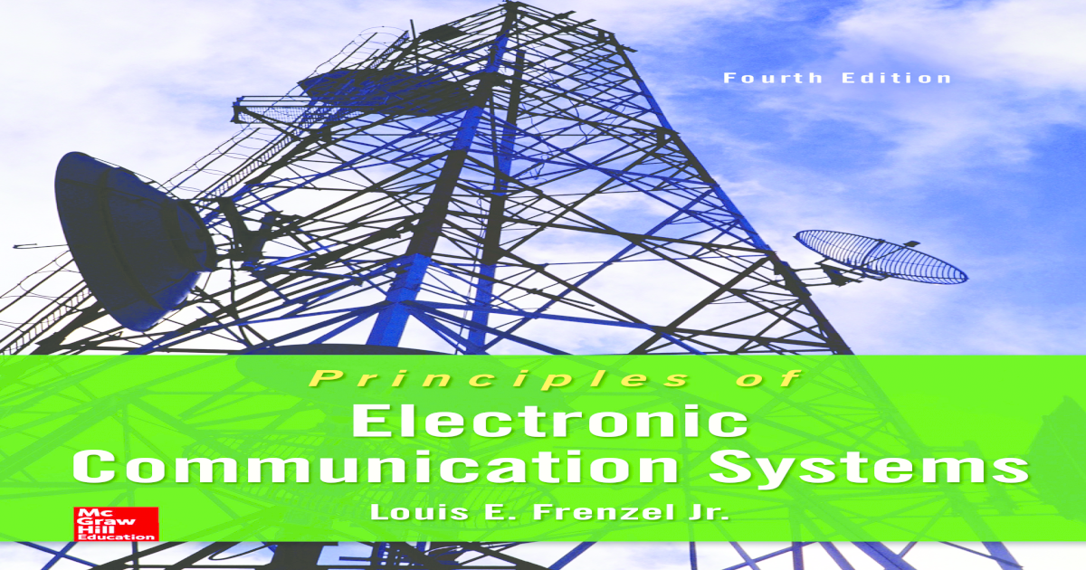 Principles Of Electronic Communication Systems Louis Frenzel Pdf