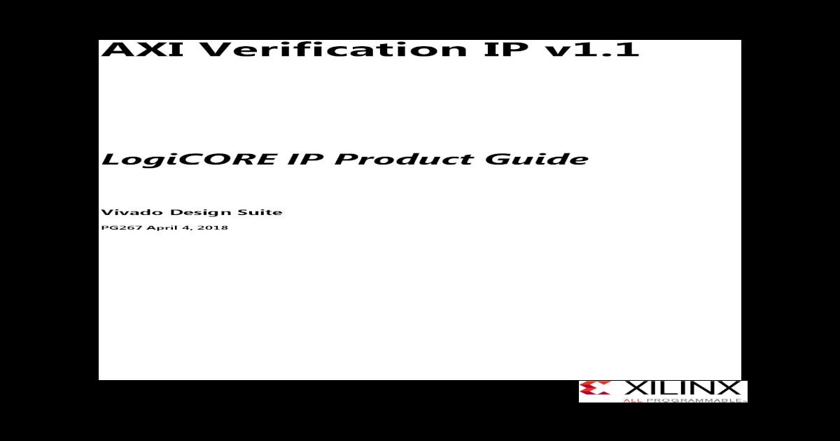 AXI Verification IP v1 - VIP v1 1 5 PG267 December 20, 2017