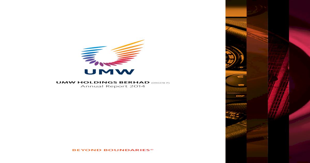 UMW HOLDINGS BERHAD (090278-P) Annual Report 2014 - [PDF Document]