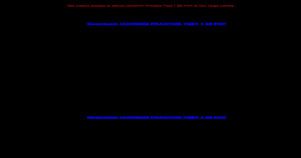 Iahcsmm Practice Test 1 23 Pdf Practice Test Chapters 1 23 2014