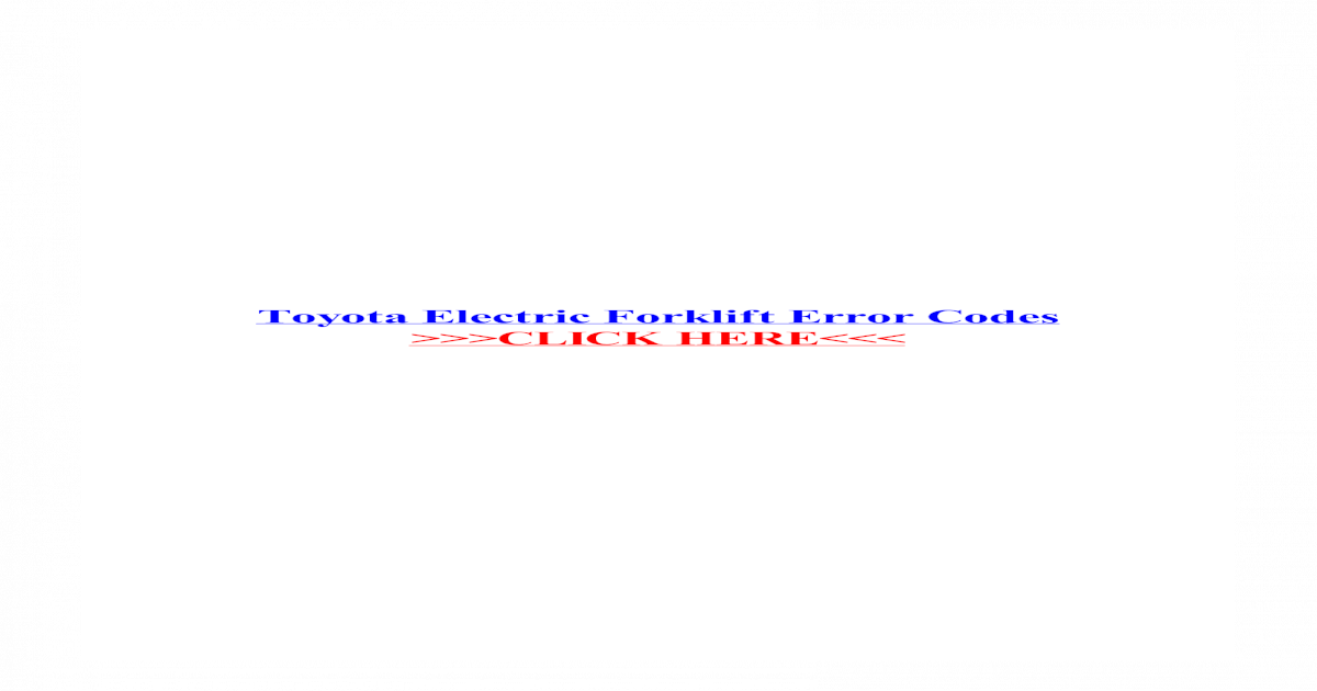 Toyota Electric Forklift Error Codes Crown Equipment Corporation