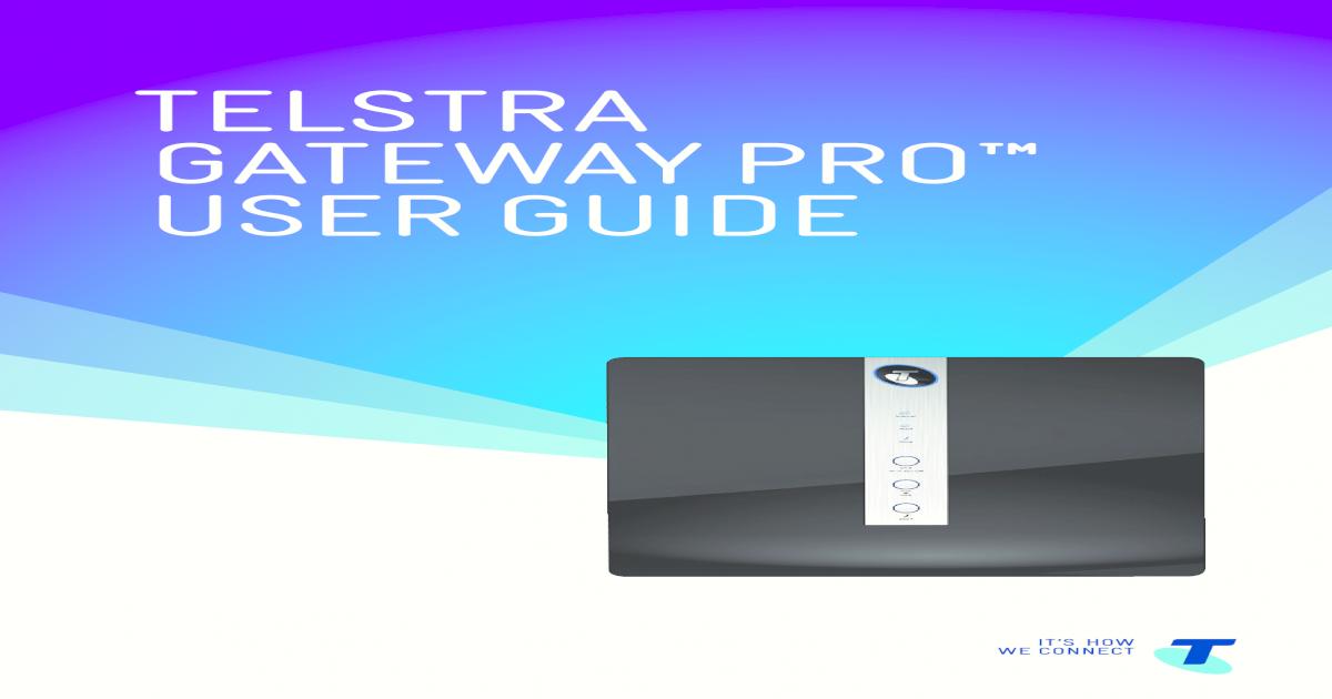 Telstra Gateway Pro User Guide (PDF, 2 46MB) - [PDF Document]
