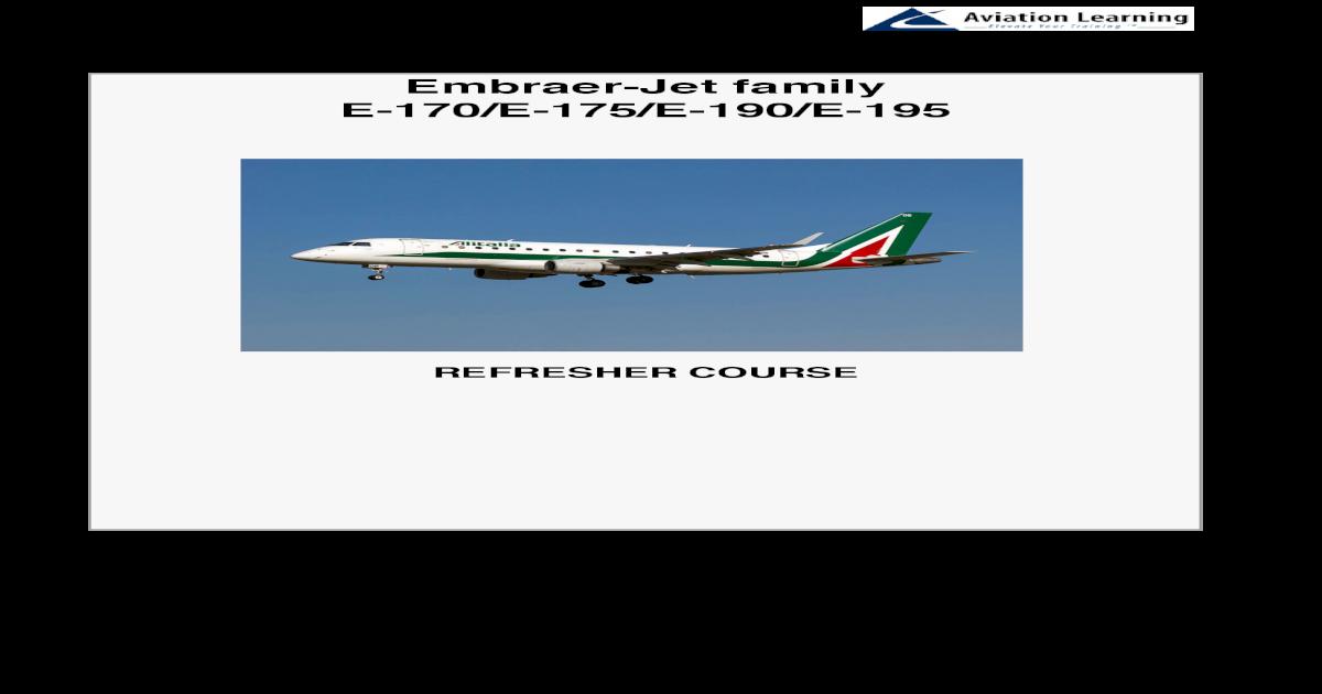 Embraer-Jet family E-170/E-175/E-190/E- 190 Embraer-Jet family E-170