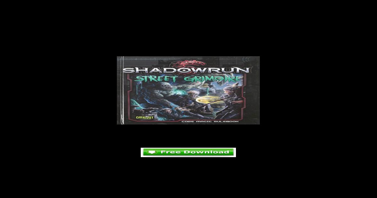 shadowrun 5e street grimoire pdf
