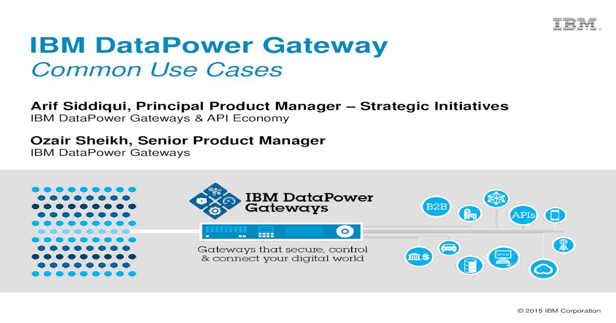 IBM DataPower Gateway - Common Use Cases - [PDF Document]