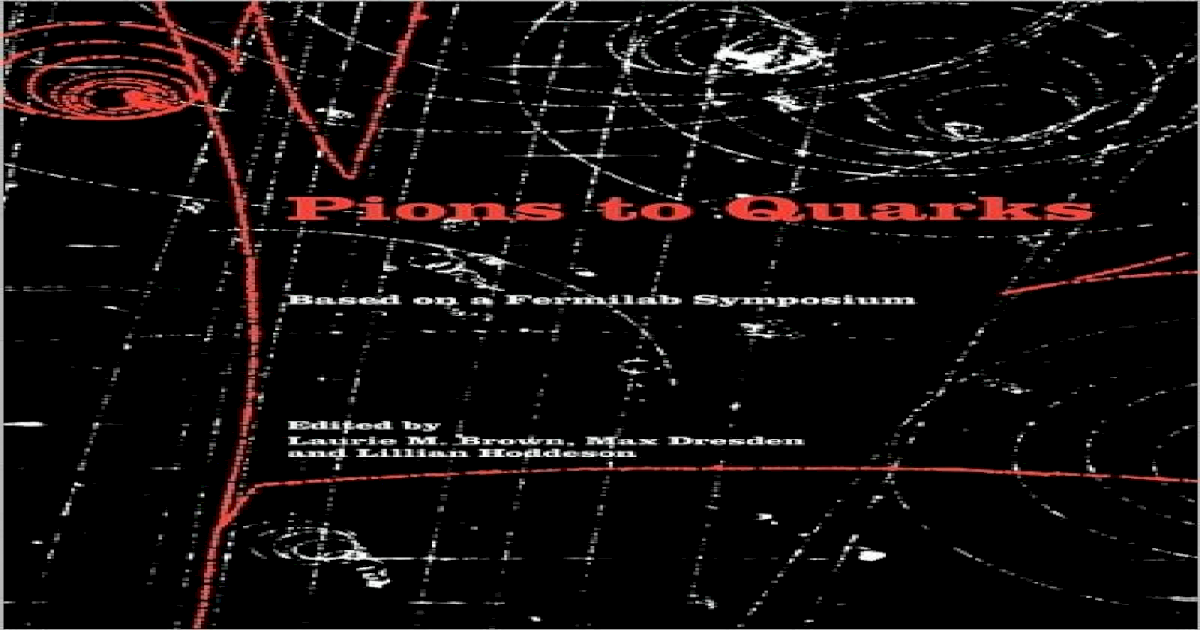 7242fafd688a Pions to Quarks: Particle Physics in the 1950s - [PDF Document]