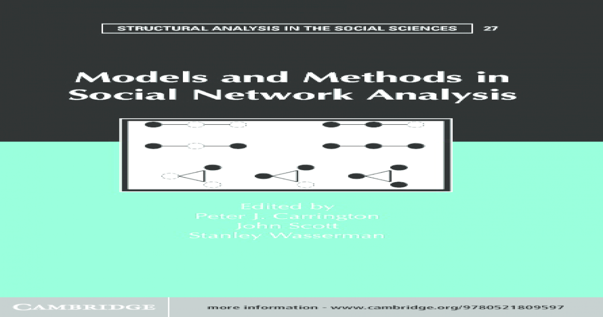 4394120d4a25 Models and Methods in Social Network Analysis (Structural Analysis in the  Social Sciences) -  PDF Document