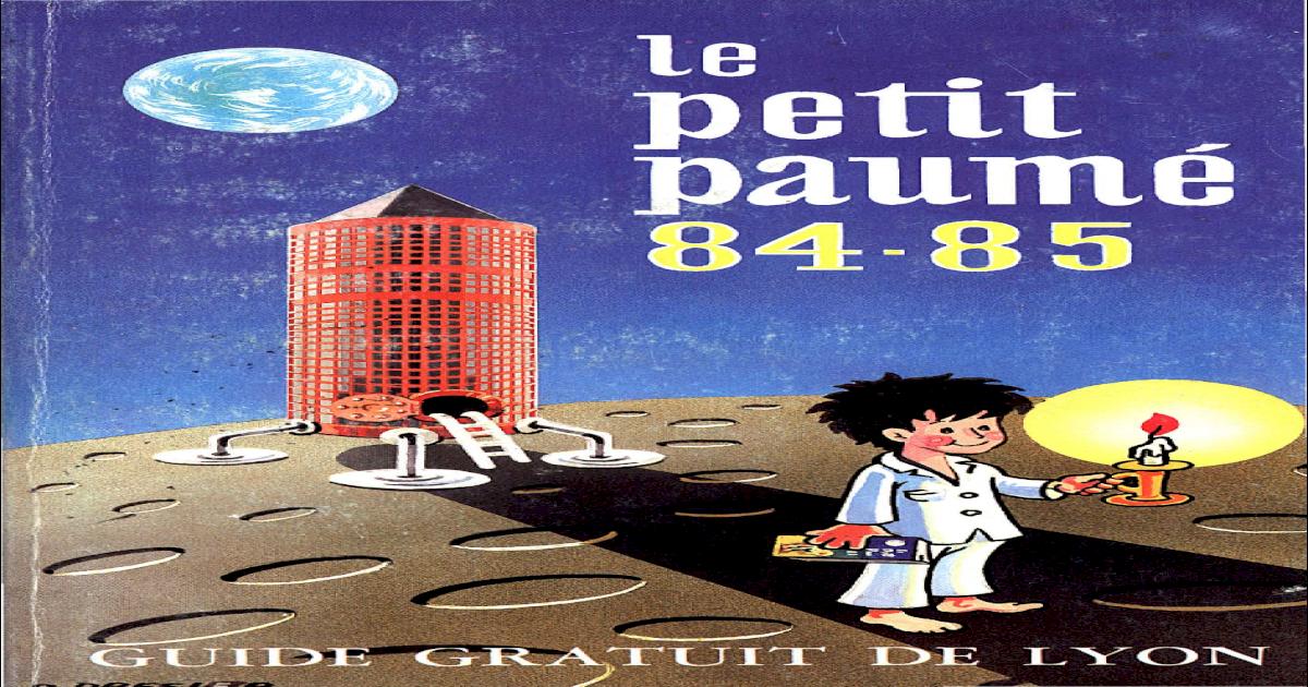 detailed look 81faa 71cc4 Le Petit Paum - Edition 1984 1985 - City-Guide de Lyon -  PDF Document