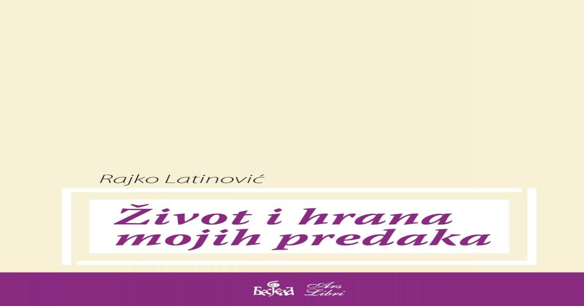 Zivot I Hrana Mojih Predaka Rajko Latinovic Pdf Document