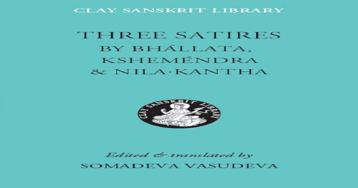 Nilakantha, Kshemendra, Bhallata Three Satires Clay Sanskrit