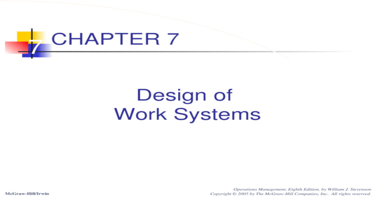 7 Design Of Work Systems Mcgraw Hill Irwin Operations Management Eighth Edition By William J Stevenson Copyright C 2005 By The Mcgraw Hill Companies Ppt Powerpoint