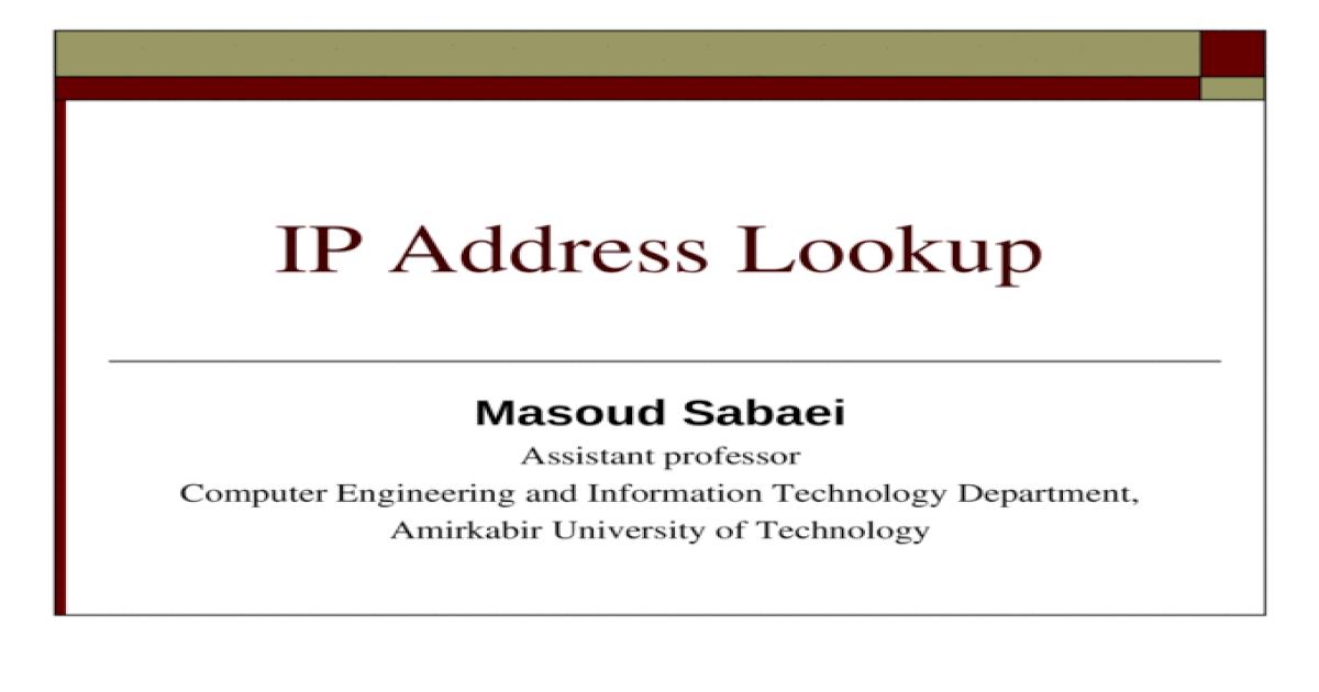 IP Address Lookup Masoud Sabaei Assistant professor Computer