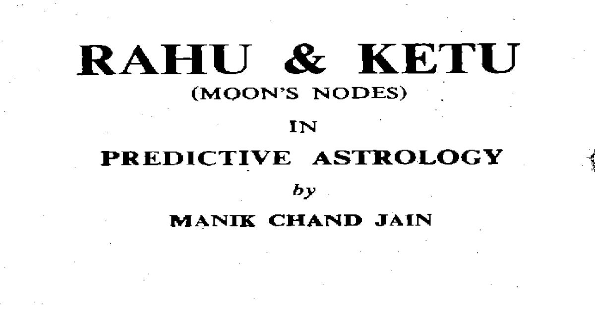 Rahu Ketu In Predictive Astrology By Manik Chand Jain Pdf