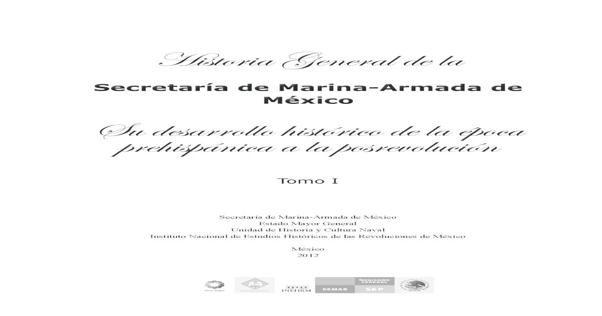 Historia General de La Secretara de Marina-Armada de Mxico 1 -  PDF  Document  04cbcad1061