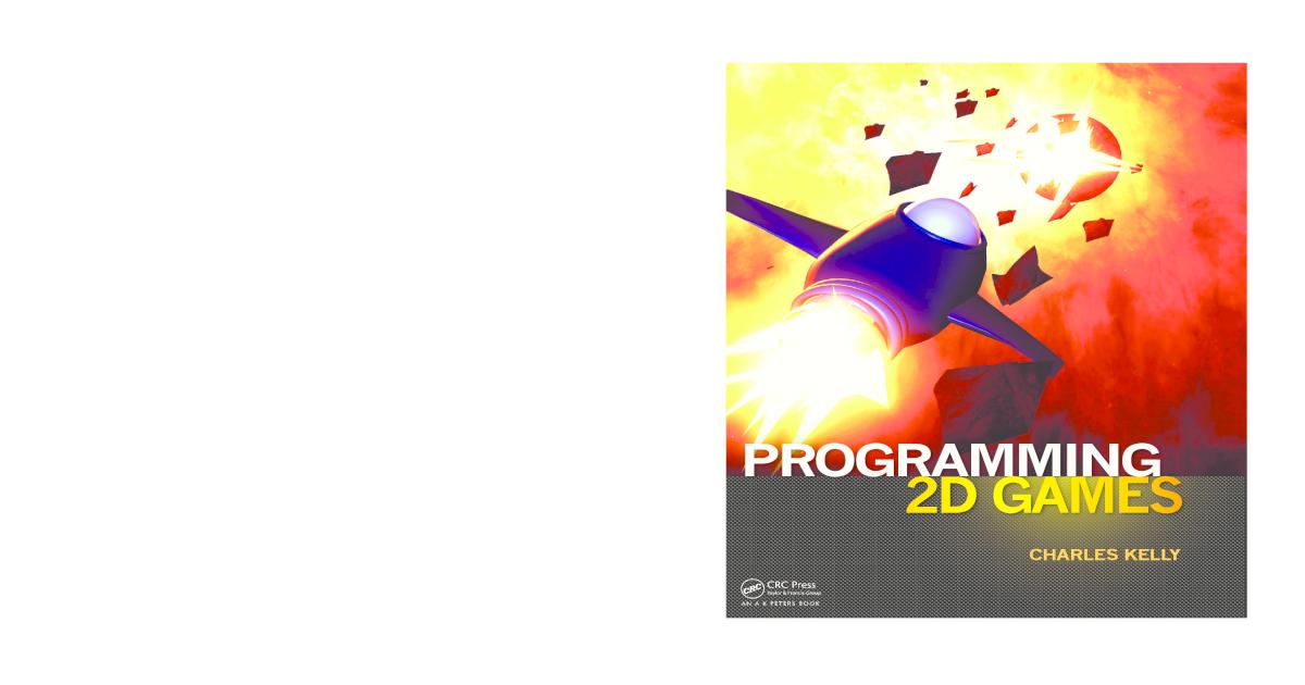 Programming 2D Games - Charles Kelly - [PDF Document]