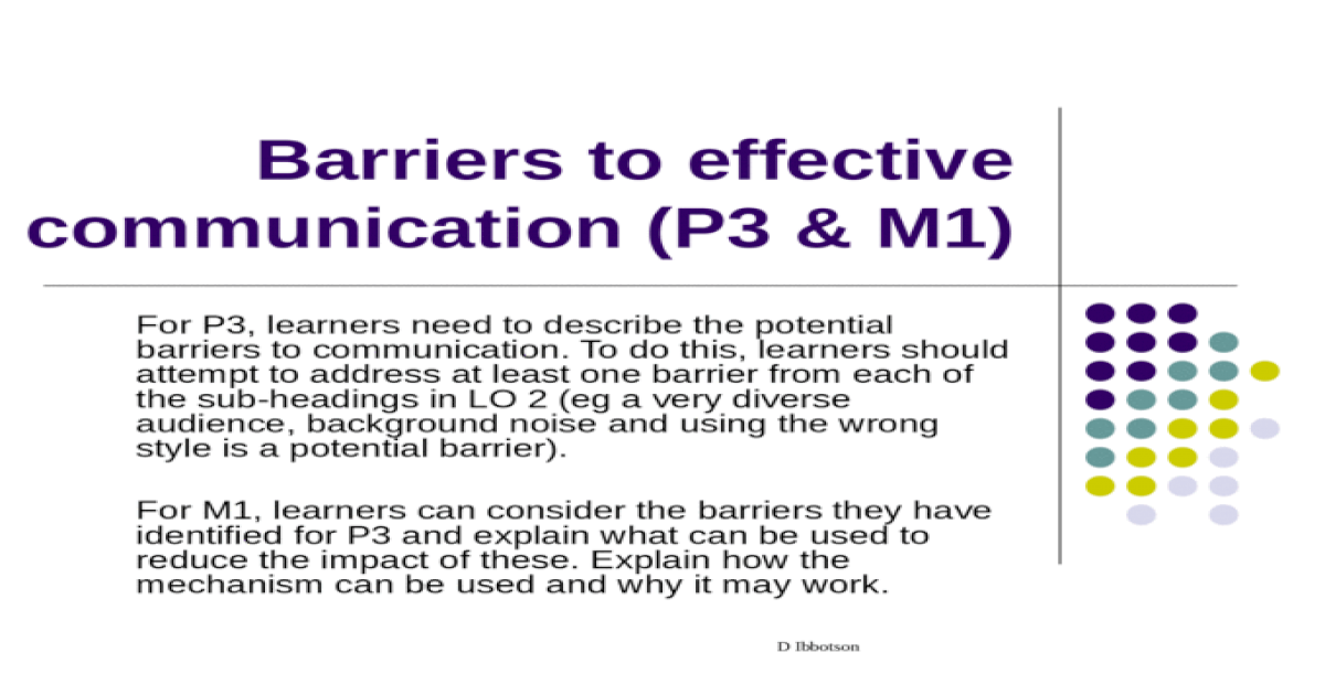D Ibbotson Barriers to effective communication (P3 & M1) For