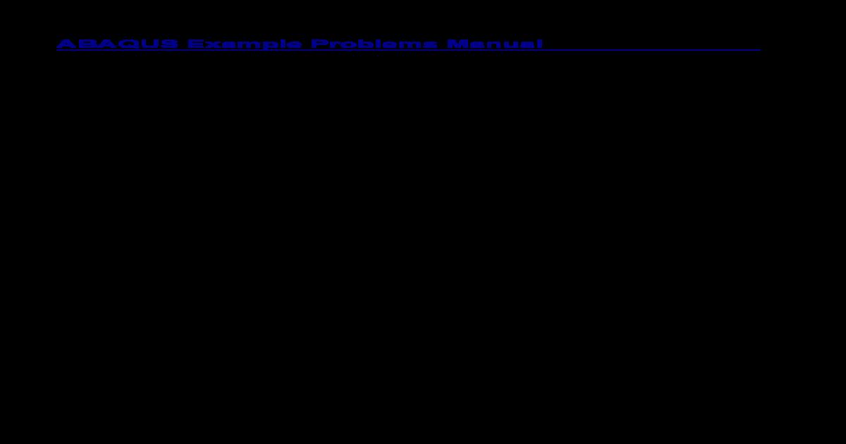 ABAQUS Example Problems Manual - [PDF Document]
