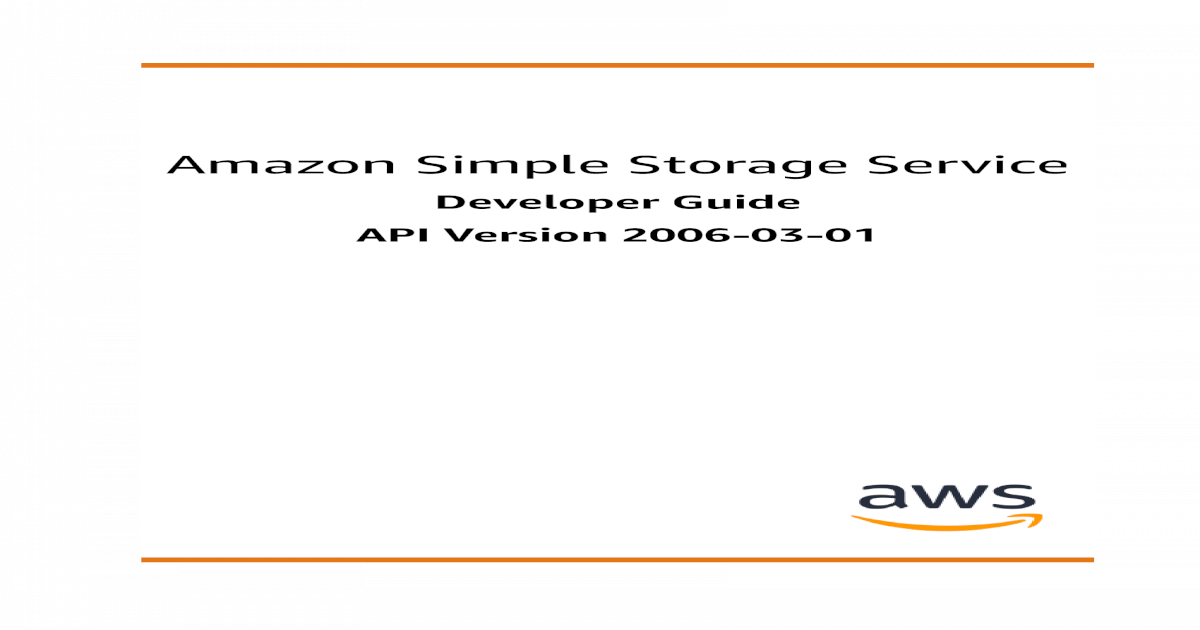 Amazon Simple Storage Service - Developer Guide - [PDF Document]
