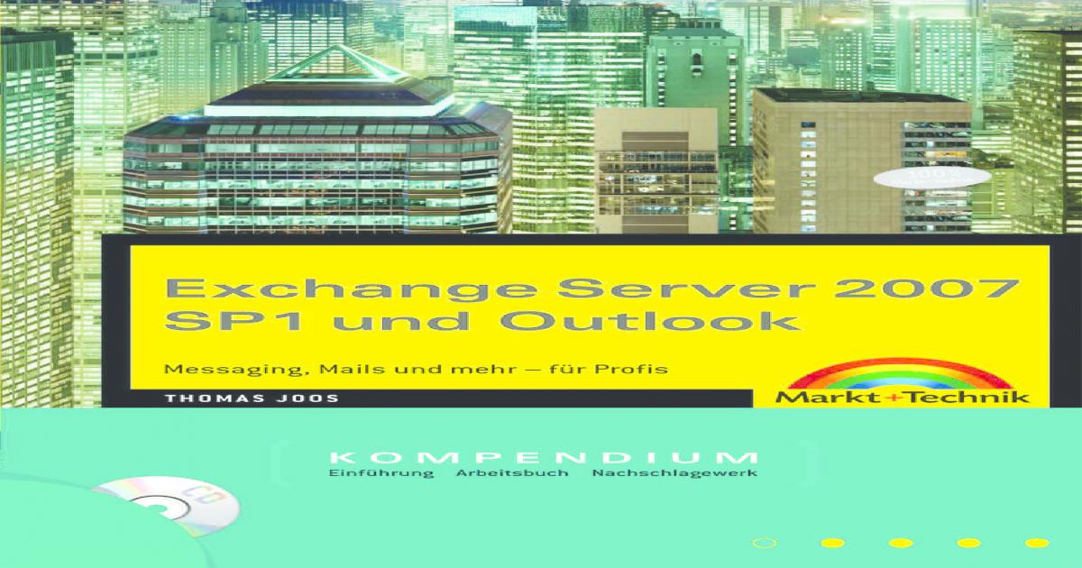Exchange Server 2007 SP1 und Outlook Kompendium - [PDF Document]