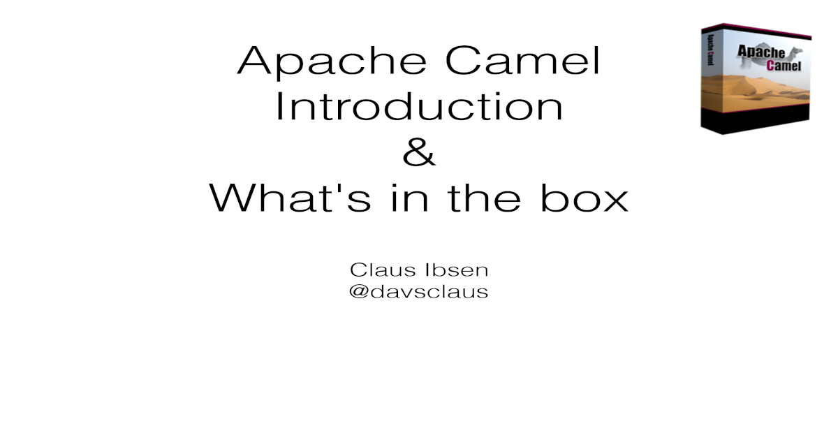 Apache Camel Introduction & What's in the box - [PDF Document]