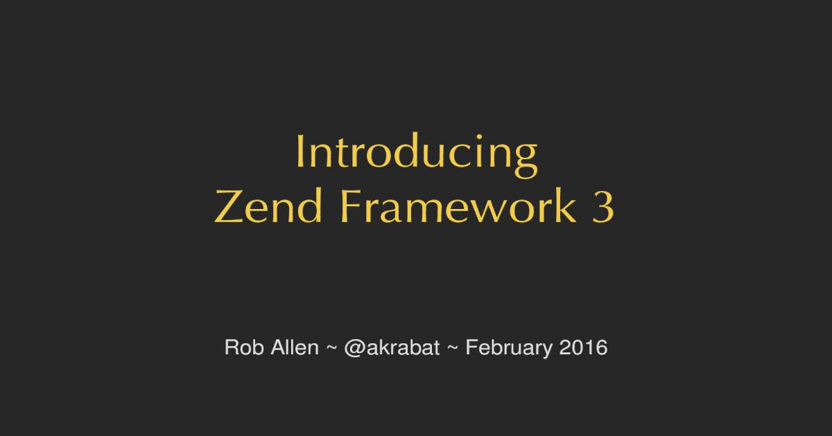 Introducing Zend Framework 3 - - [PDF Document]