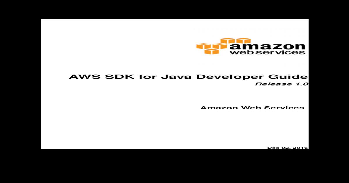 AWS SDK for Java Developer Guide - Amazon SDK for Java
