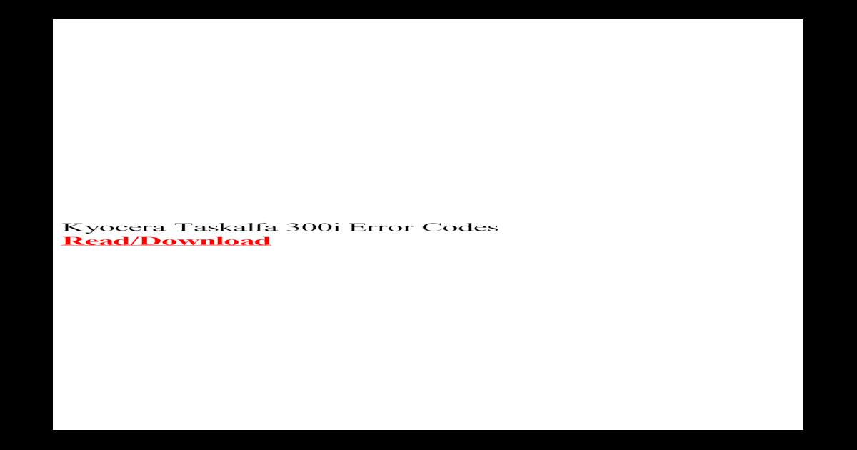 Kyocera Taskalfa 300i Error Codes - Taskalfa 300i Error