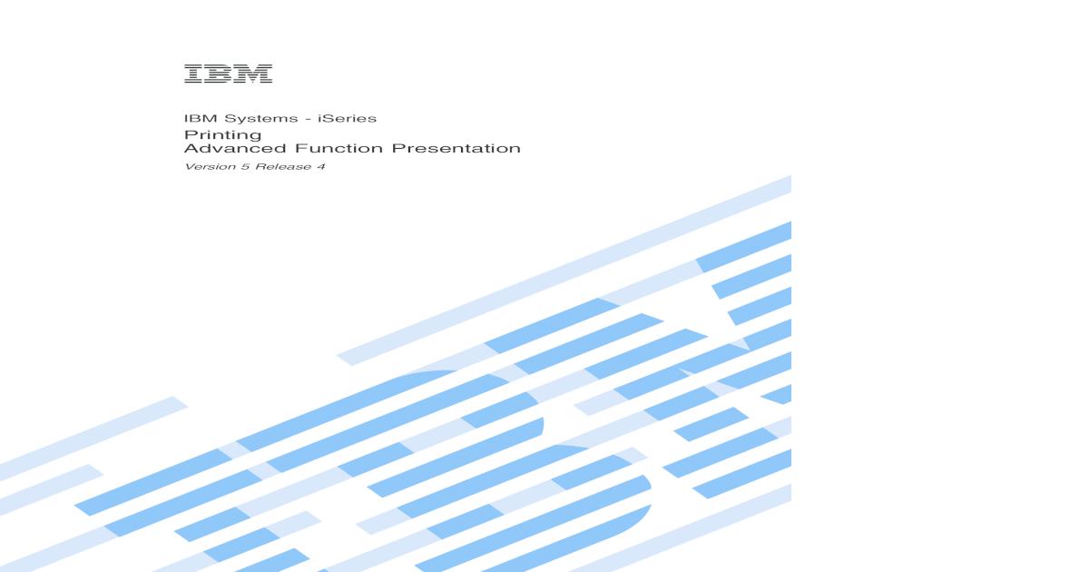 iSeries: Printing Advanced Function Presentation - IBM