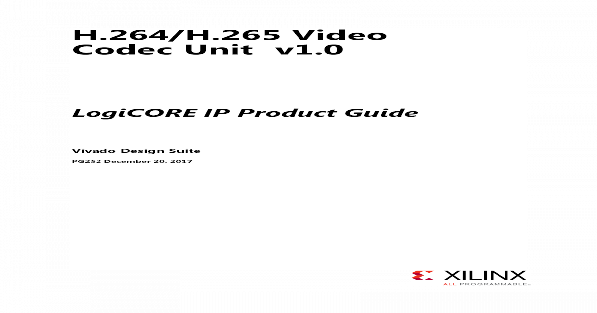 H 264/H 265 Video Codec Unit v1 - Xilinx - All Programmable ? H 264