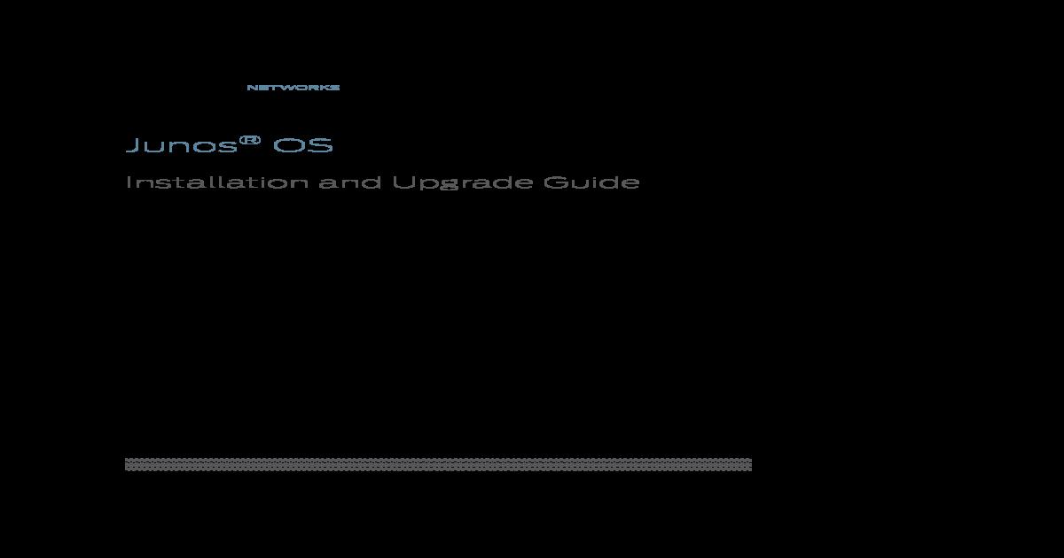 Junos OS Installation and Upgrade Guide: Installing Junos OS