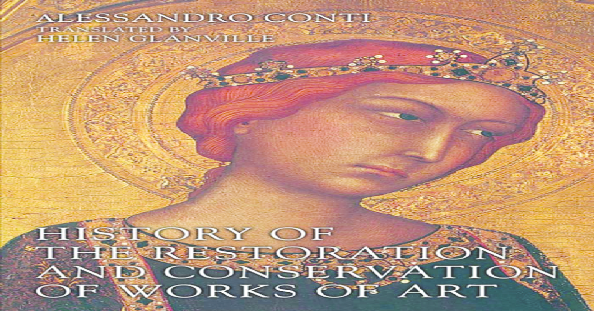 Conti  History of the Restoration and Conservation of Works