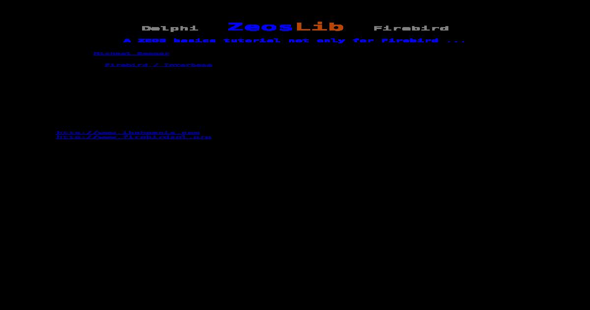 A ZEOS Basics Tutorial Not Only for Firebird - [PDF Document]