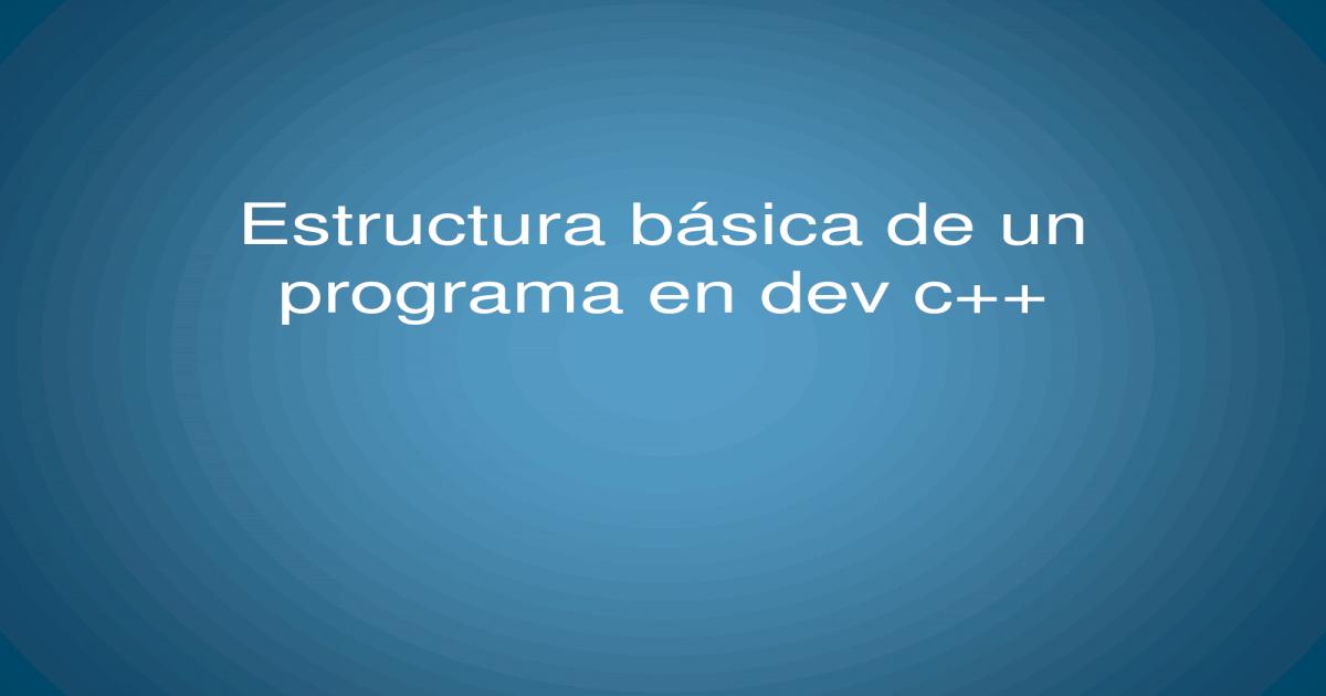 Estructura Bsica De Un Programa En C Pdf Document
