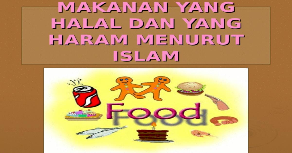 Makanan Yang Halal Dan Yang Haram Menurut Islam Ppt Powerpoint